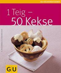1 Teig - 50 Kekse (Buch)